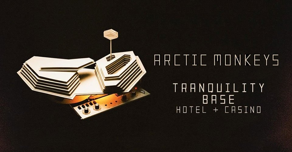 Front-to-Back Album Reviews: Arctic Monkeys - Tranquility Base Hotel & Casino