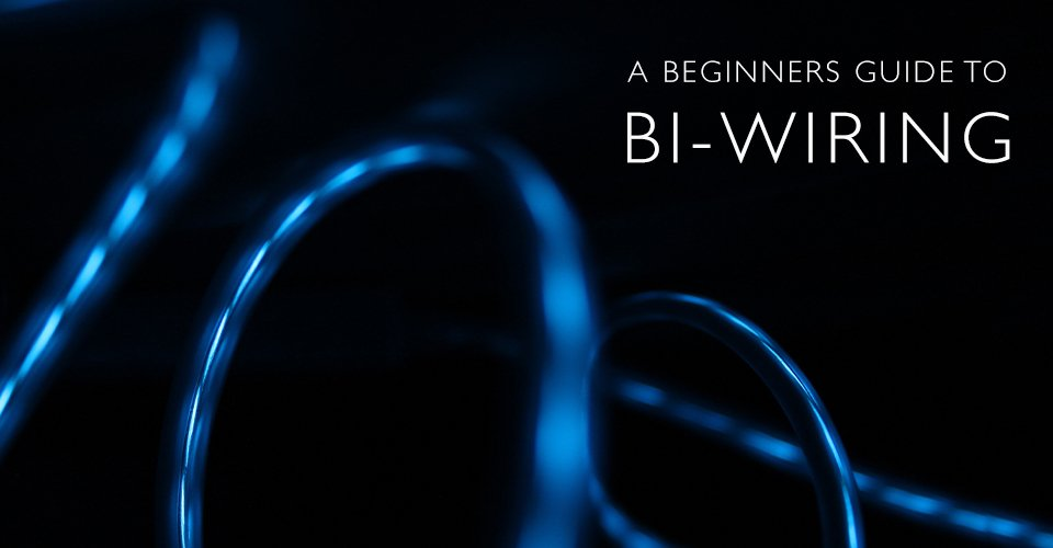 A Quick Guide to Bi-Wiring