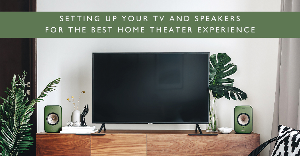 5 Tips for Positioning Your Speakers and Television