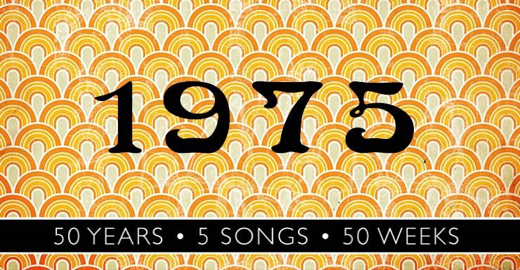 50 Years - 5 Songs - 50 Weeks: 1975