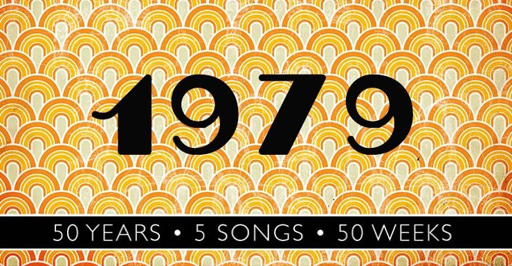 50 Years - 50 Songs - 50 Weeks: 1979