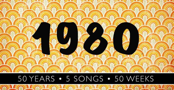 50 Years - 5 Songs - 50 Weeks: 1980