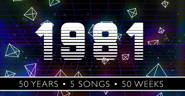 50 Years - 5 Songs - 50 Weeks: 1981