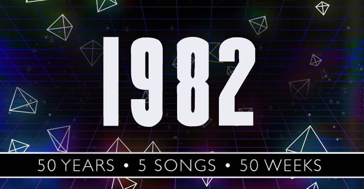 50 Years - 5 Songs - 50 Weeks: 1982