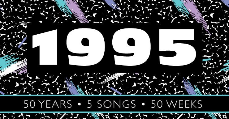50 Years - 50 Songs - 50 Weeks: 1995