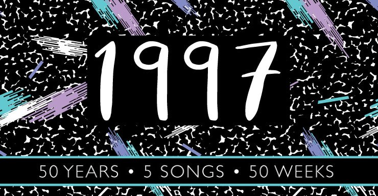 50 Years - 50 Songs - 50 Weeks: 1997