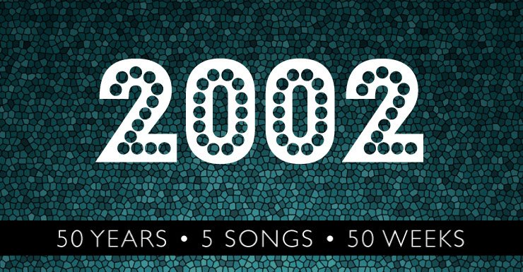 50 Years - 5 Songs - 50 Weeks: 2002