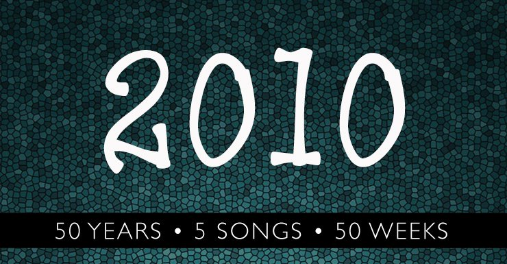 50 Years - 5 Songs - 50 Weeks: 2010