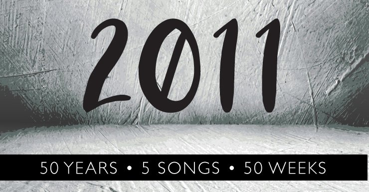 50 Years - 5 Songs - 50 Weeks: 2011