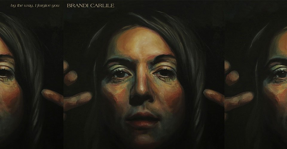 Front-to-Back Albums: Brandi Carlile - By The Way, I Forgive You