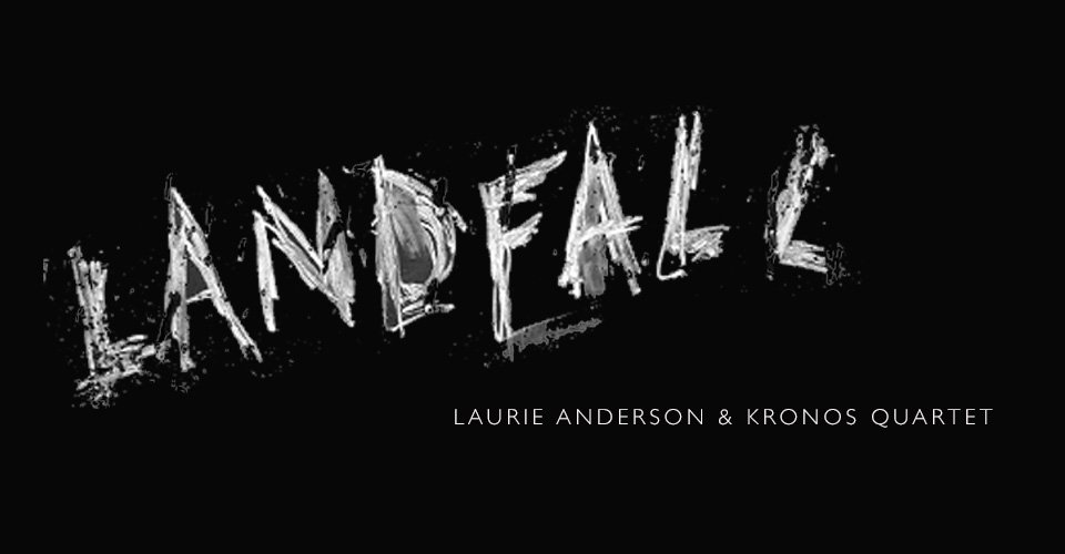 Front-to-Back Albums: Laurie Anderson - Landfall