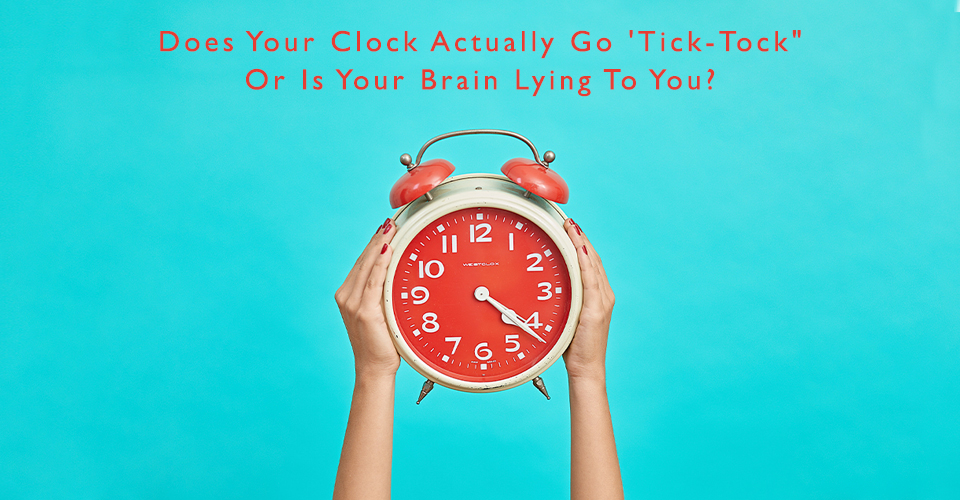 Does Your Clock Actually Go 'Tick-Tock'?