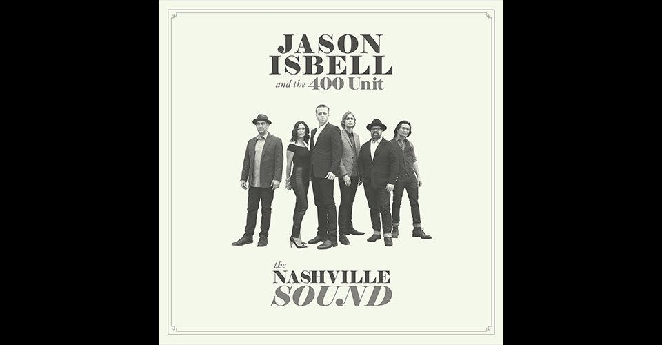 Hi-Res Treasures: Jason Isbell & The 400 Unit - The Nashville Sound