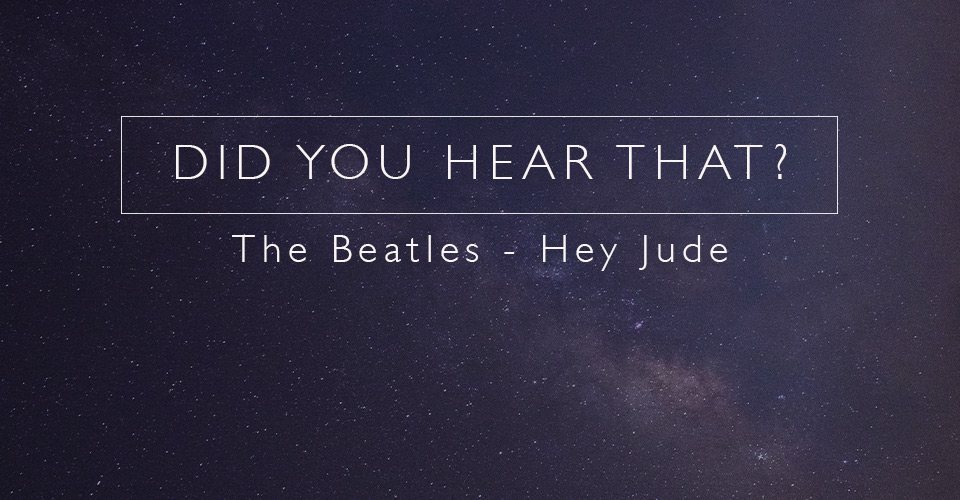 Did You Hear That? The Beatles - Hey Jude