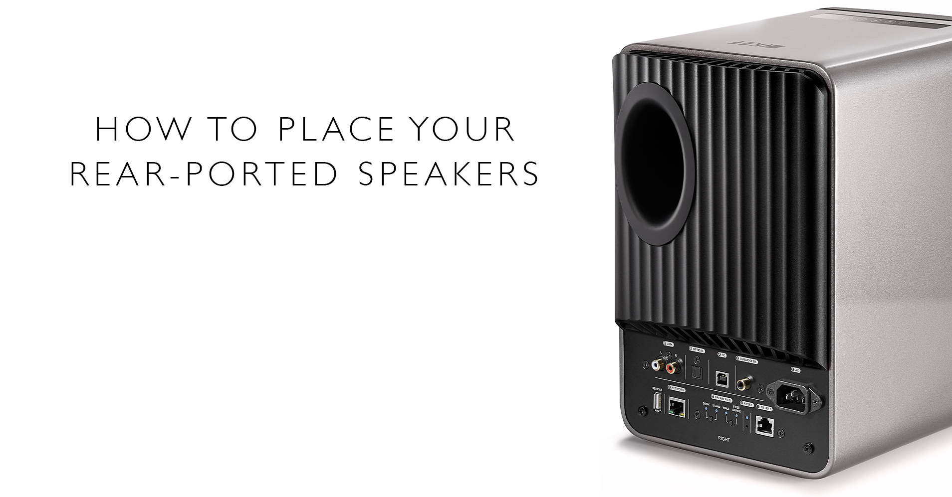 How to Get the Most Out of Your Rear-Ported Speakers