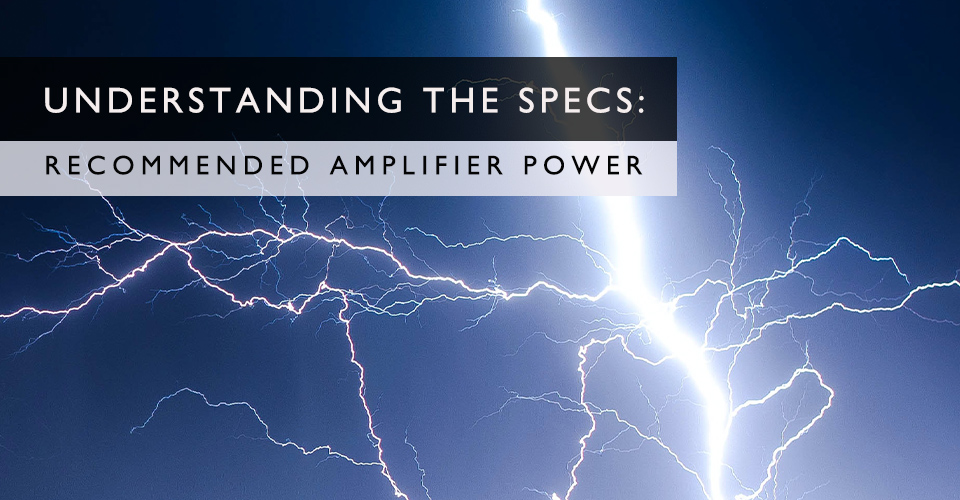 Recommended Amplifier Power